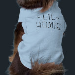 """Lil Homie Tee<br><div class=""""desc"""">Little Homie Dog Shirt</div>"""