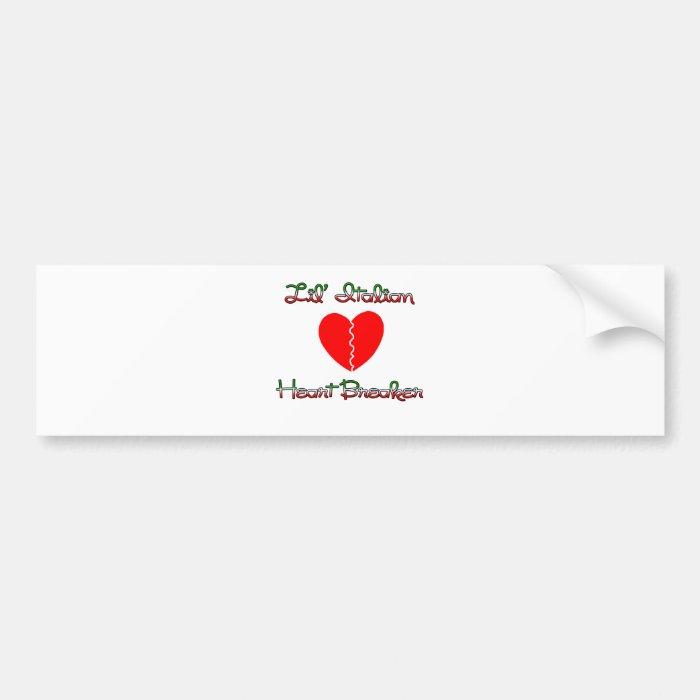 Lil' Italian Heart Breaker Bumper Sticker