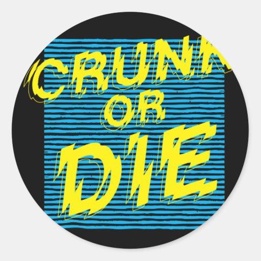 "Lil Jon ""Crunk o muere "" Etiquetas Redondas"