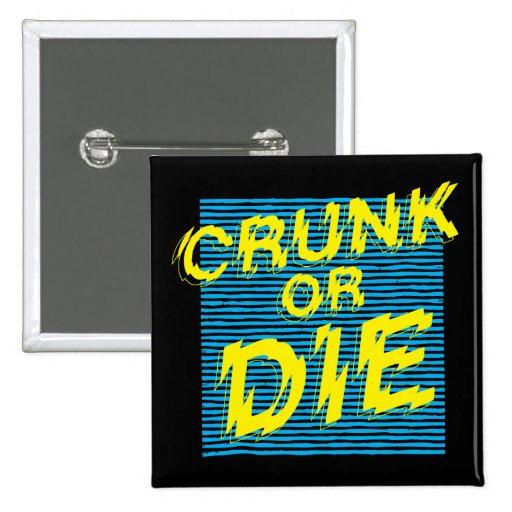 """Lil Jon """"Crunk o muere """" Pin"""