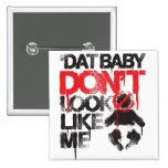 """Lil Jon """"Shawty Putt- Dat Baby Don't Look Like Me"""" 2 Inch Square Button"""