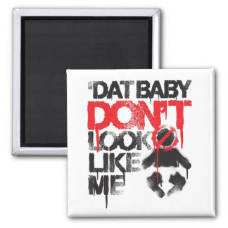 """Lil Jon """"Shawty Putt- Dat Baby Don't Look Like Me"""" 2 Inch Square Magnet"""