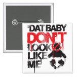 "Lil Jon ""Shawty Putt- Dat Baby Don't Look Like Me"" Button"