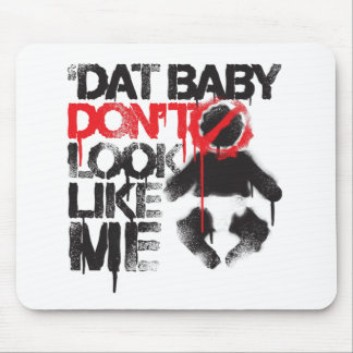 "Lil Jon ""Shawty Putt- Dat Baby Don't Look Like Me"" Mouse Pad"