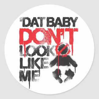"Lil Jon ""Shawty Putt- Dat Baby Don't Look Like Me"" Classic Round Sticker"
