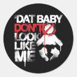 """Lil Jon """"Shawty Putt- Dat Baby Don't Look Like Me"""" Stickers"""