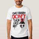 "Lil Jon ""Shawty Putt- Dat Baby Don't Look Like Me"" Tee Shirt"