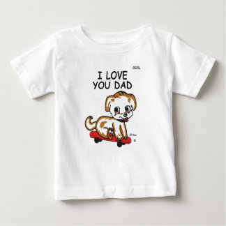 Lil Max I Love You Dad Baby T-Shirt