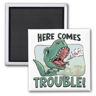 Lil' T Rex Here comes trouble Magnet