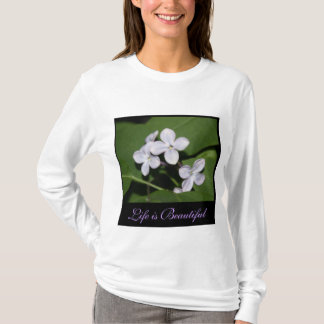 Lilac Flowers Life is Beautiful T-Shirt
