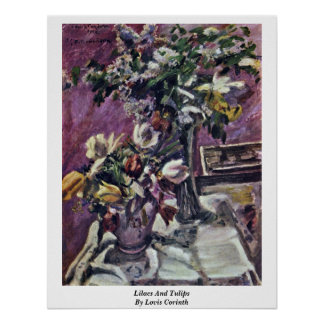 Lilacs And Tulips By Lovis Corinth Poster