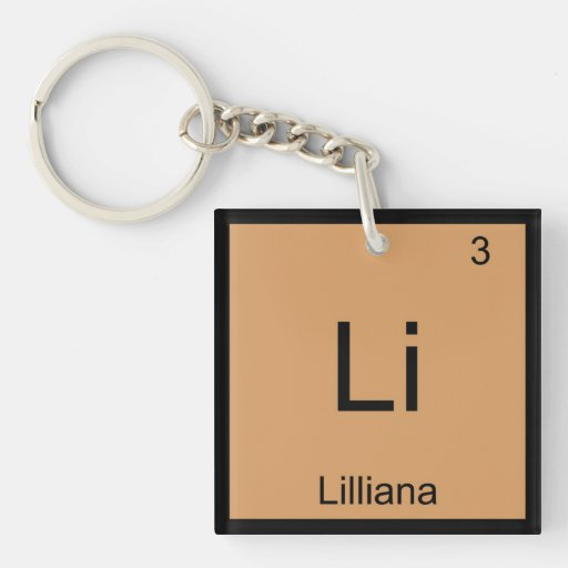 Lilliana  Name Chemistry Element Periodic Table Acrylic Key Chains