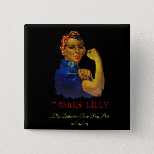 LILLY LEDBETTER FAIR PAY ACT PINBACK BUTTON