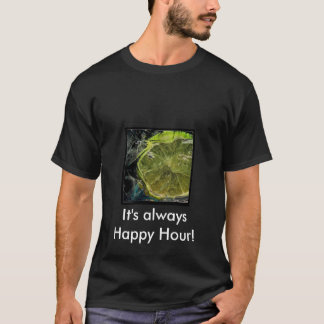 LIME Black T shirt, It's always Happy Hour! T-Shirt
