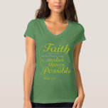 Lime Faith makes things Possible T Shirt