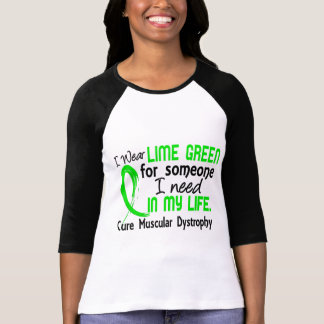 Lime For Someone I Need Muscular Dystrophy T-Shirt