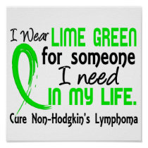 Lime For Someone I Need Non-Hodgkin's Lymphoma Poster