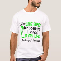 Lime For Someone I Need Non-Hodgkin's Lymphoma T-Shirt