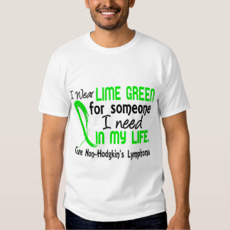 Lime For Someone I Need Non-Hodgkin's Lymphoma Tshirts