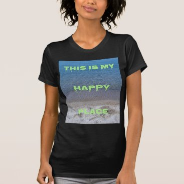 Beach Themed Lime Green Happy Place Phrase On Clear Lake T-Shirt
