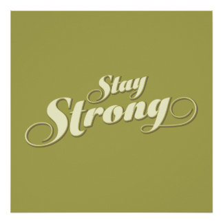 Lime Green Stay Strong Encouragement Quote Poster