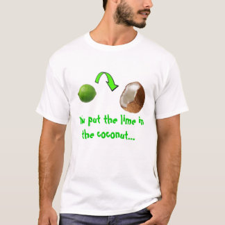 lime in the coconut T-Shirt