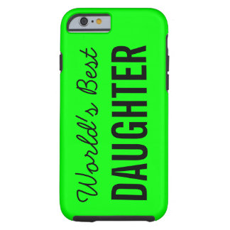 Lime World's Best Daughter Custom iPhone 6 Case