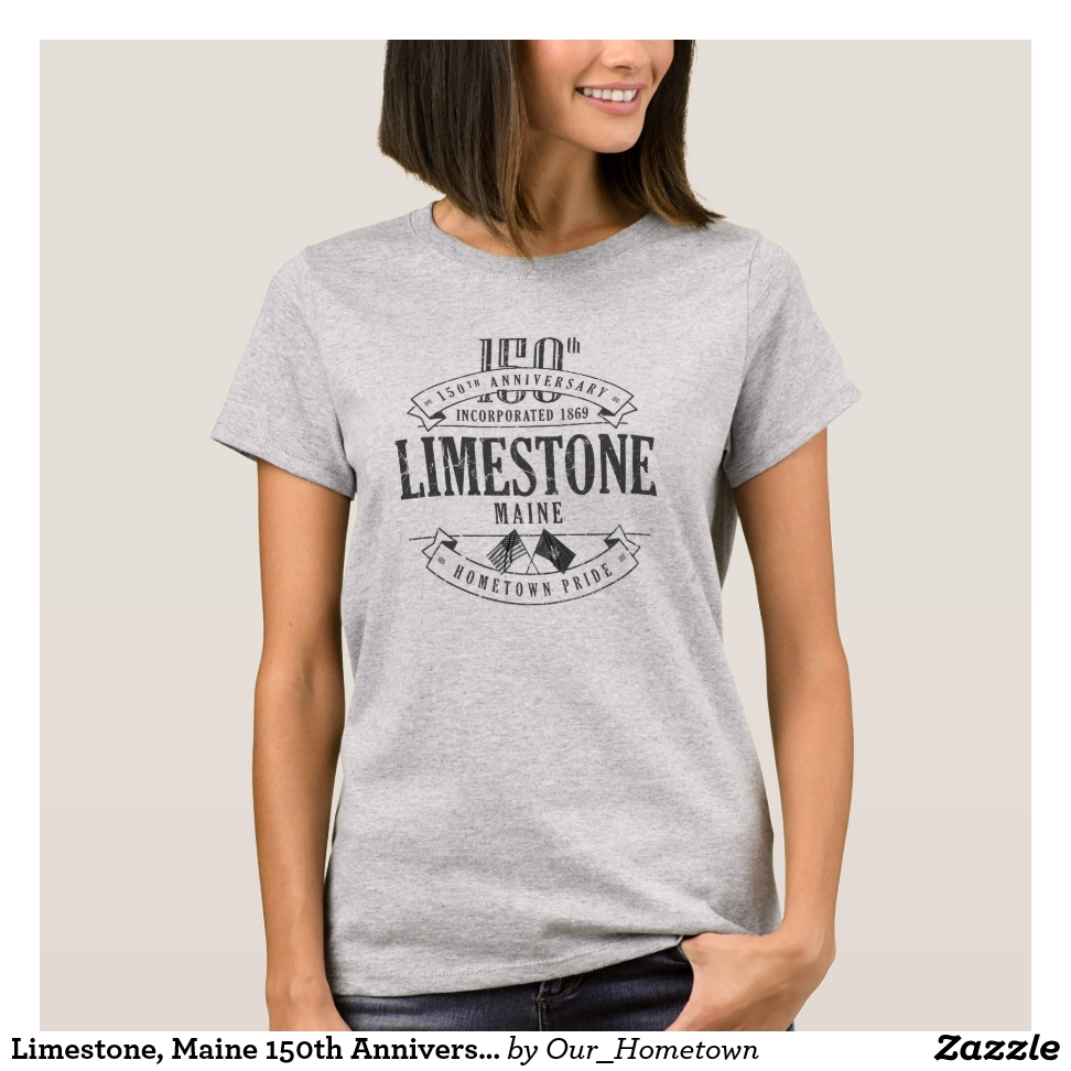 Limestone, Maine 150th Anniversary 1-Color T-Shirt - Best Selling Long-Sleeve Street Fashion Shirt Designs