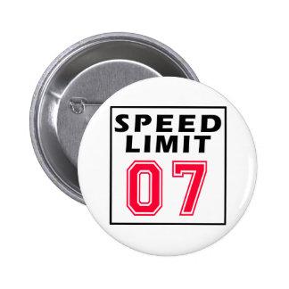 Límite de velocidad 07 diseños del cumpleaños pin