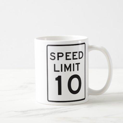 Límite de velocidad 10 taza de café