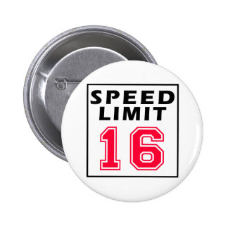 Límite de velocidad 16 diseños del cumpleaños pins