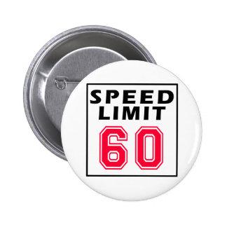 Límite de velocidad 60 diseños del cumpleaños pins