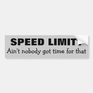 ¿Límite de velocidad? Ningún tiempo para eso Pegatina De Parachoque