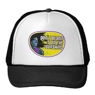 Limited edition - Don't blame it on the sunshine Trucker Hat