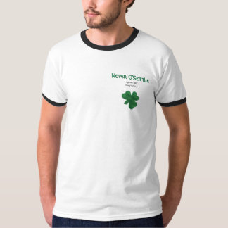 Limited Edition St. Paddy's Day NEVER O'SETTLE Tee