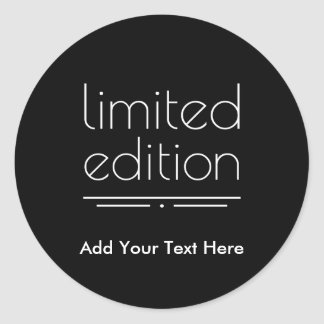 Limited Edition - You Are One of a Kind Classic Round Sticker