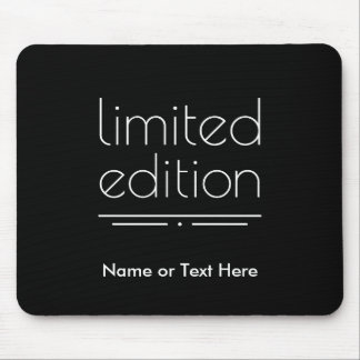Limited Edition - You Are One of a Kind Mouse Pad