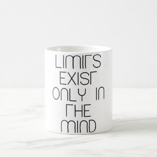 LIMITS EXIST ONLY IN THE MIND COFFEE MUG