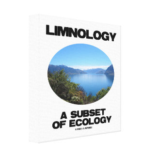 Limnology A Subset Of Ecology (Lake Oceanography) Canvas Print