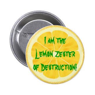 ¡Limón Zester de la destrucción! Pin
