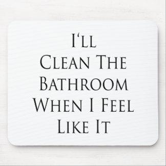 Limpiaré el cuarto de baño cuando siento como él alfombrilla de ratón