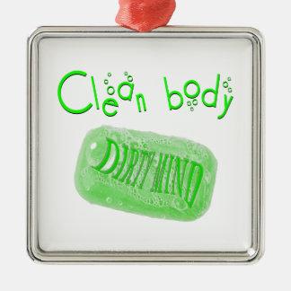 ¡Limpie el mensaje sucio del jabón de la mente del Adorno Navideño Cuadrado De Metal