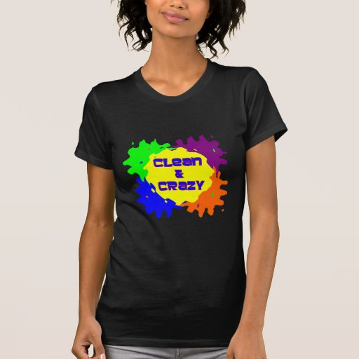 Limpio y loco camiseta