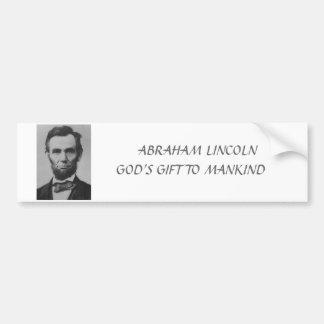 lincoln,    ABRAHAM LINCOLN GOD'S GIFT TO MANKIND Bumper Sticker