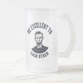 Lincoln - Be Excellent Frosted Glass Beer Mug