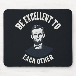 Lincoln - Be Excellent Mouse Pad