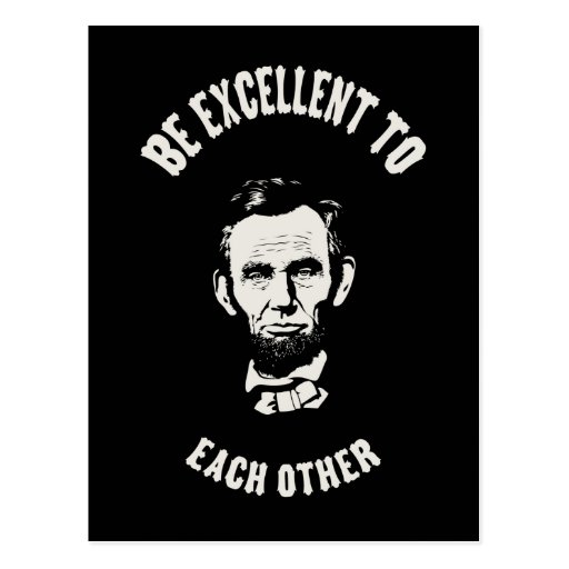 Lincoln - Be Excellent Postcards