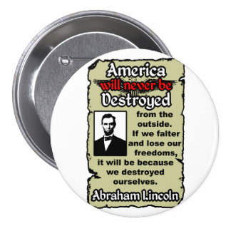 Lincoln: Destroy Ourselves Button