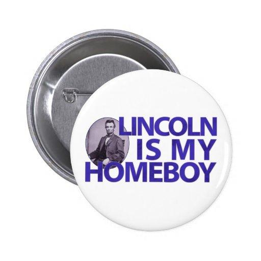 Lincoln es mi Homeboy Pin