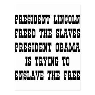 Lincoln Freed Slaves Obama Enslaves The Free Postcard